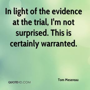 In light of the evidence at the trial, I'm not surprised. This is certainly warranted.