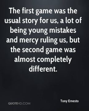 The first game was the usual story for us, a lot of being young mistakes and mercy ruling us, but the second game was almost completely different.
