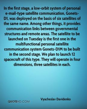 In the first stage, a low-orbit system of personal e-mail-type satellite communication, Gonets-D1, was deployed on the basis of six satellites of the same name. Among other things, it provides communication links between governmental structures and remote areas. The satellite to be launched on Tuesday is the first one in the multifunctional personal satellite communication system Gonets-D1M to be built in the second stage. We plan to launch 12 spacecraft of this type. They will operate in four dimensions, three satellites in each.