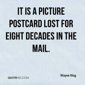 Wayne King  - It is a picture postcard lost for eight decades in the mail.