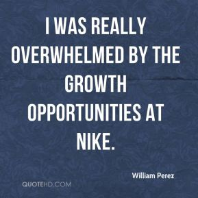 William Perez  - I was really overwhelmed by the growth opportunities at Nike.