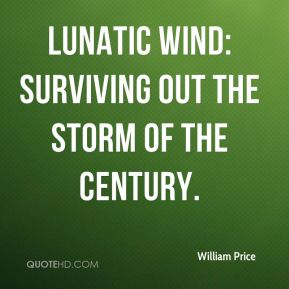 William Price  - Lunatic Wind: Surviving out the Storm of the Century.