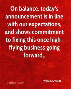 William Schmitz  - On balance, today's announcement is in line with our expectations, and shows commitment to fixing this once high-flying business going forward.