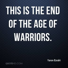 Yaron Ezrahi  - This is the end of the age of warriors.