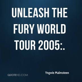 Unleash the Fury World Tour 2005:.