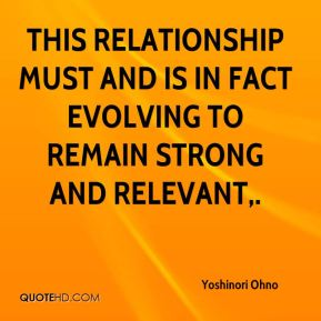 This relationship must and is in fact evolving to remain strong and relevant.