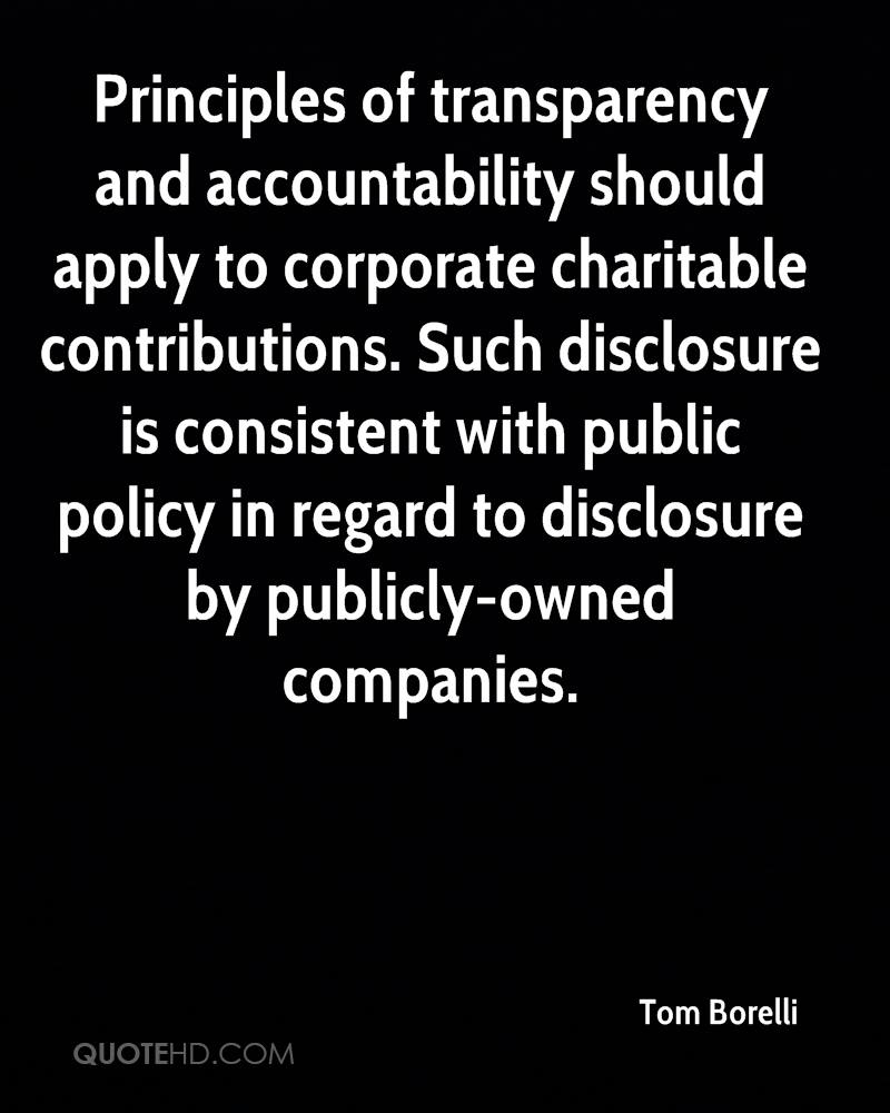 Principles of transparency and accountability should apply to corporate charitable contributions. Such disclosure is consistent with public policy in regard to disclosure by publicly-owned companies.