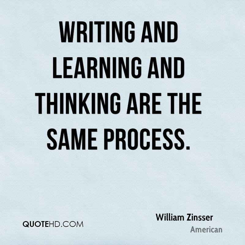 Writing and learning and thinking are the same process.