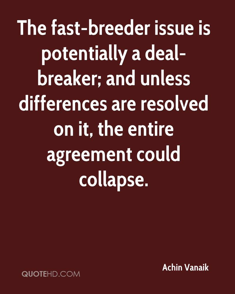 The fast-breeder issue is potentially a deal-breaker; and unless differences are resolved on it, the entire agreement could collapse.