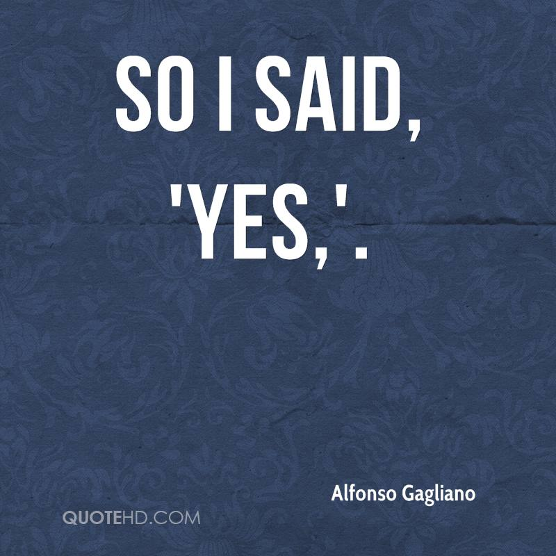 Alfonso Gagliano Quotes | QuoteHD