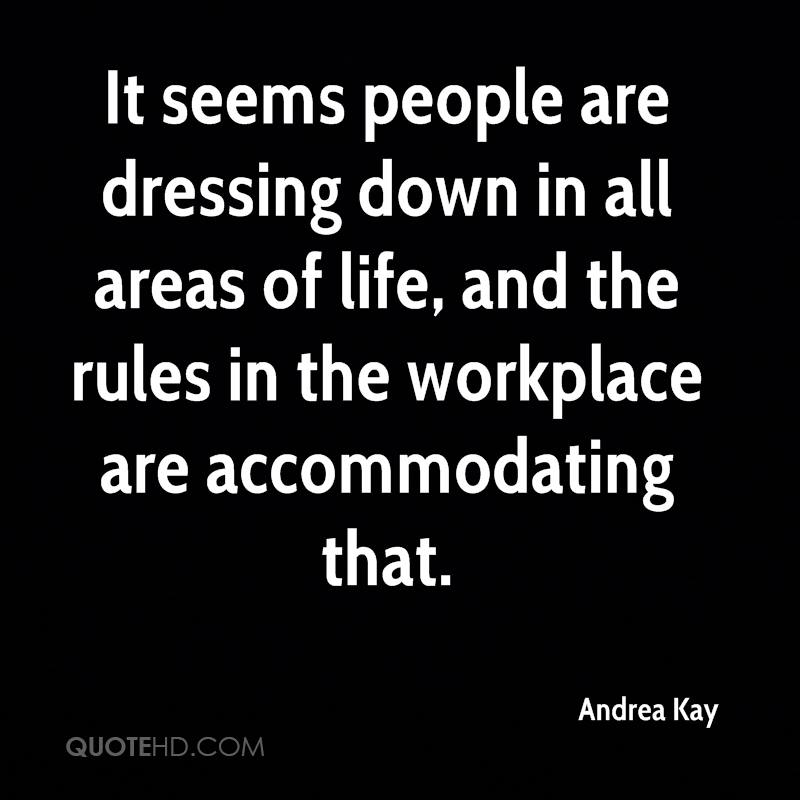 Attractive It Seems People Are Dressing Down In All Areas Of Life, And The Rules In