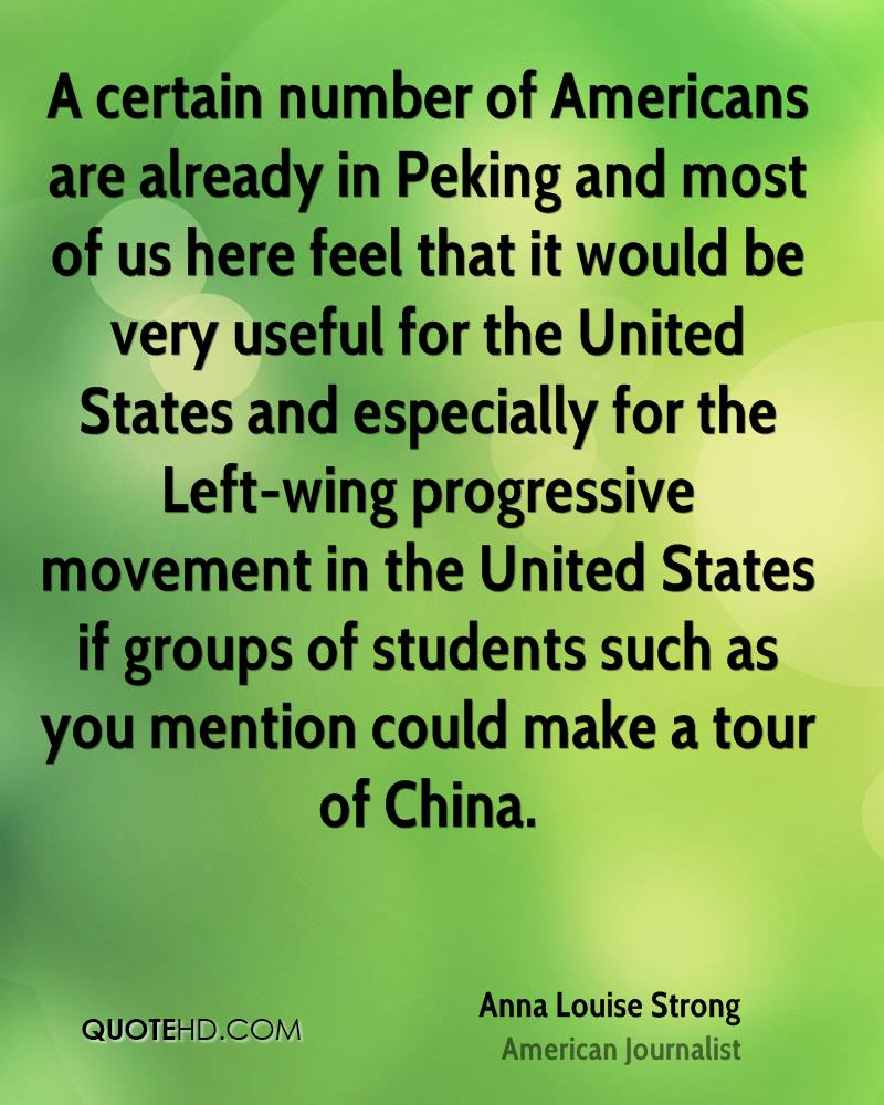 A certain number of Americans are already in Peking and most of us here feel that it would be very useful for the United States and especially for the Left-wing progressive movement in the United States if groups of students such as you mention could make a tour of China.