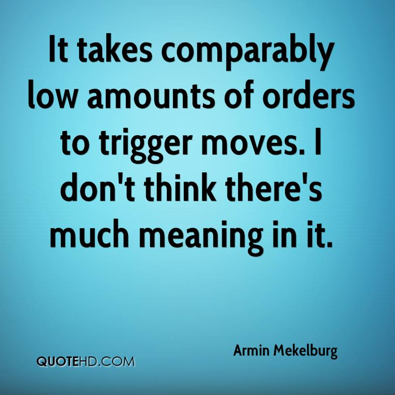 It takes comparably low amounts of orders to trigger moves. I don't think there's much meaning in it.