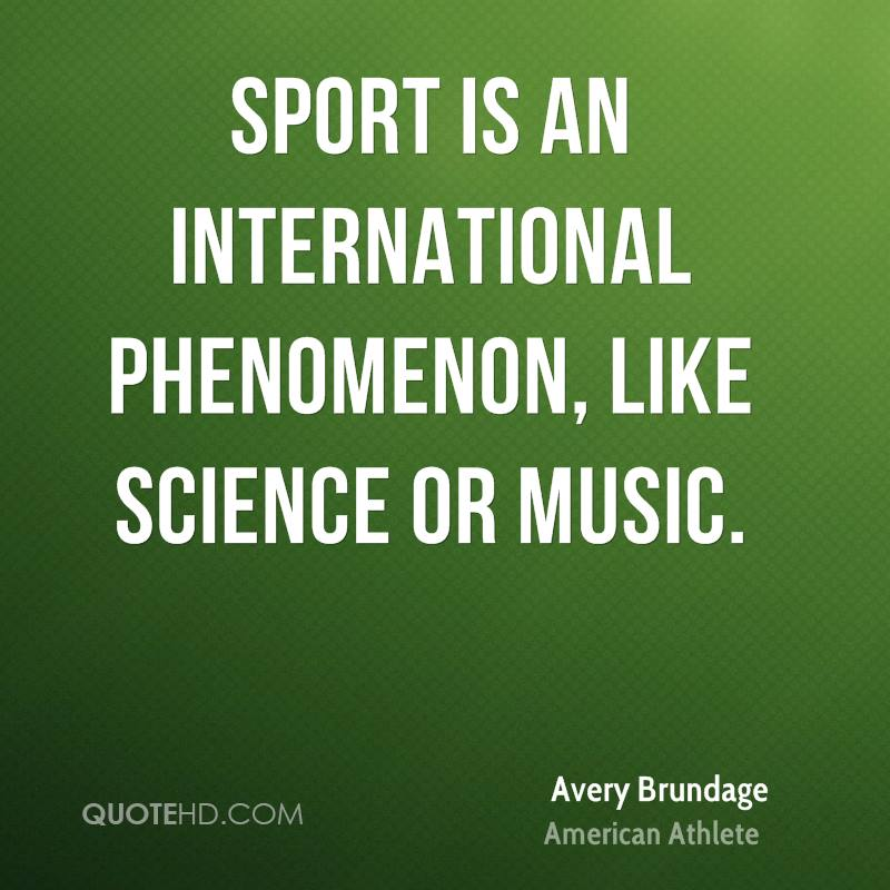 Sport is an international phenomenon, like science or music.