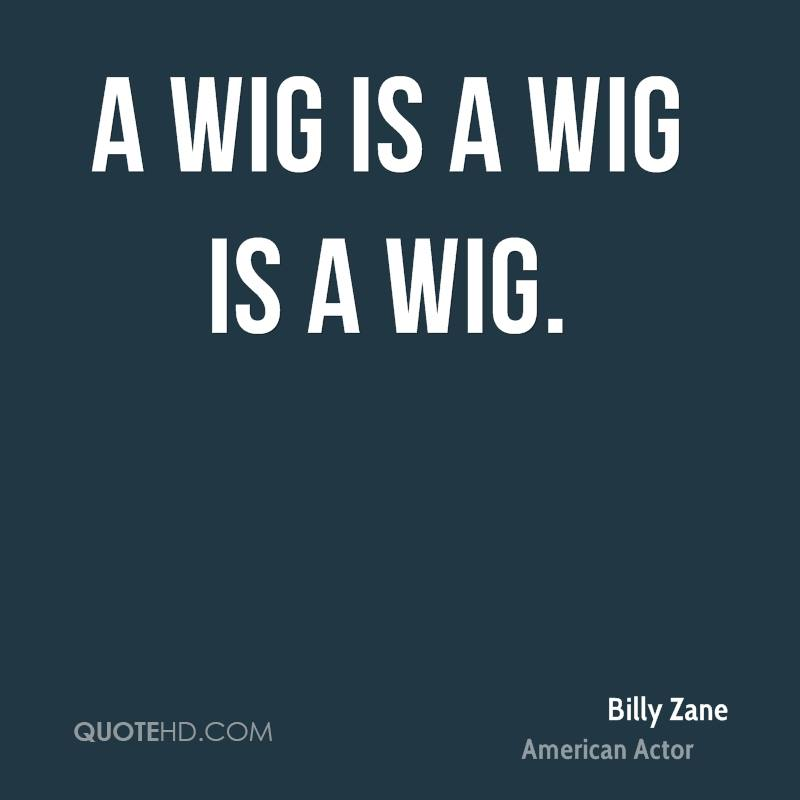 A wig is a wig is a wig.