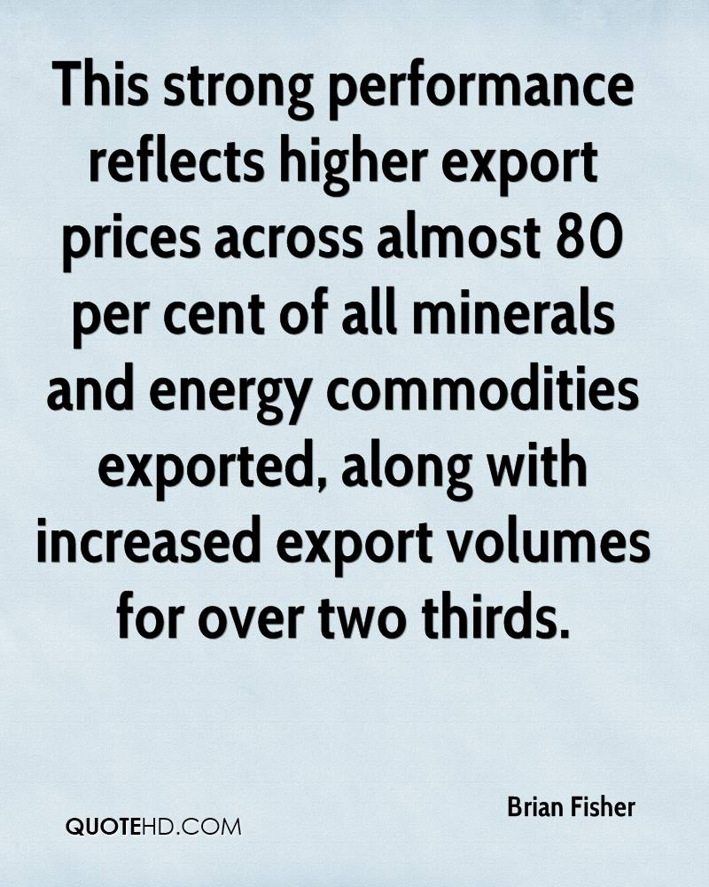 This strong performance reflects higher export prices across almost 80 per cent of all minerals and energy commodities exported, along with increased export volumes for over two thirds.
