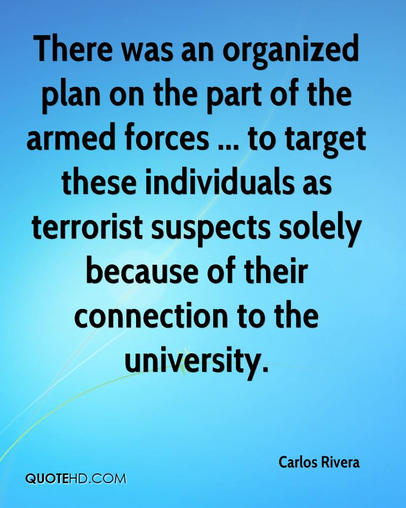 There was an organized plan on the part of the armed forces ... to target these individuals as terrorist suspects solely because of their connection to the university.