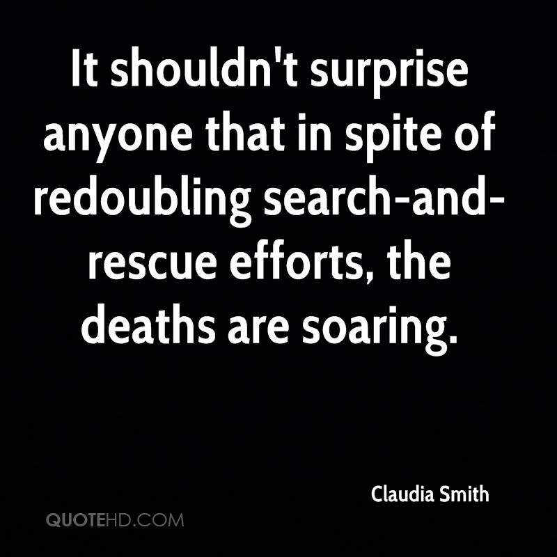 It shouldn't surprise anyone that in spite of redoubling search-and-rescue efforts, the deaths are soaring.