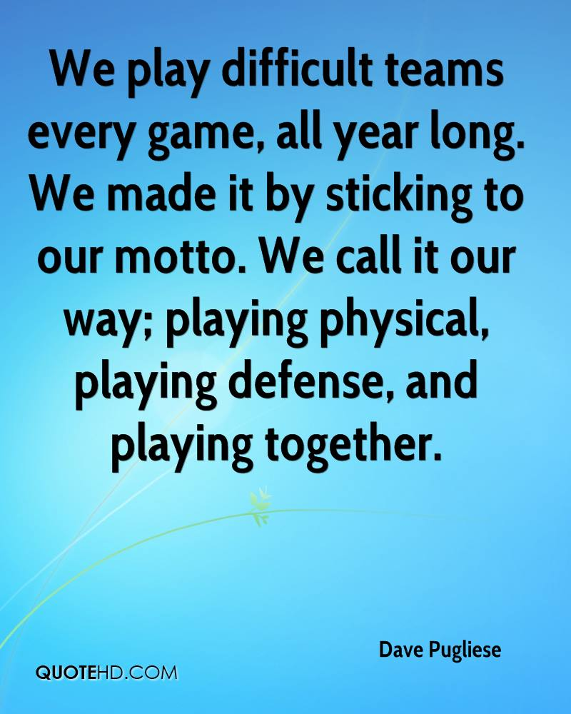 We Made It Quotes Dave Pugliese Quotes  Quotehd