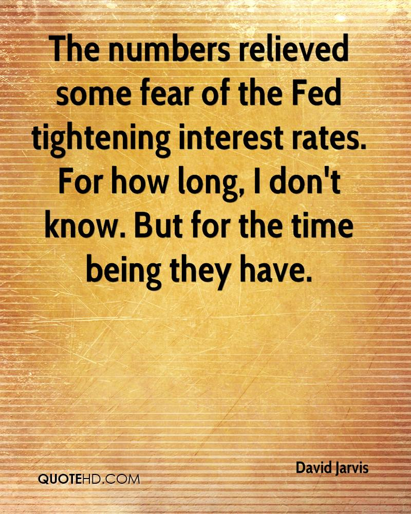 The numbers relieved some fear of the Fed tightening interest rates. For how long, I don't know. But for the time being they have.