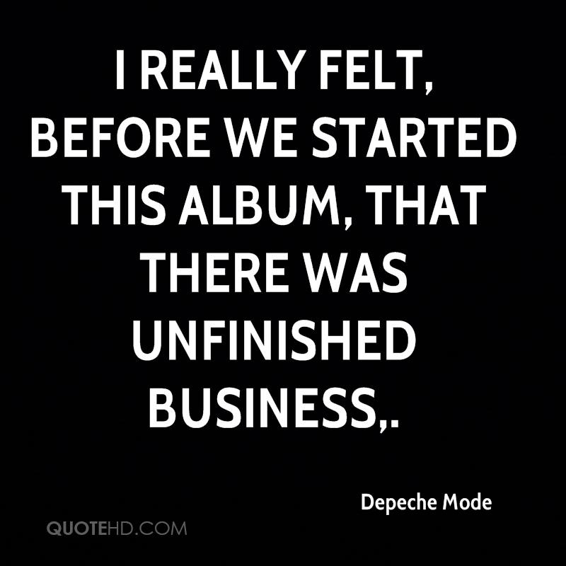I really felt, before we started this album, that there was unfinished business.