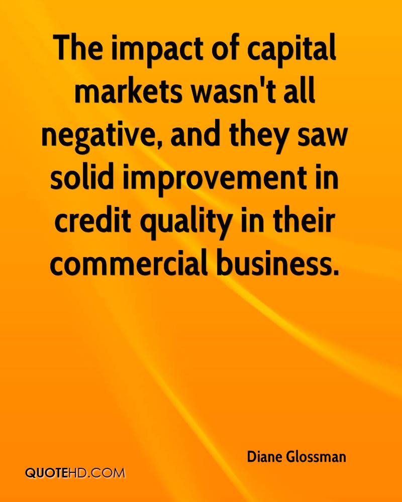 The impact of capital markets wasn't all negative, and they saw solid improvement in credit quality in their commercial business.