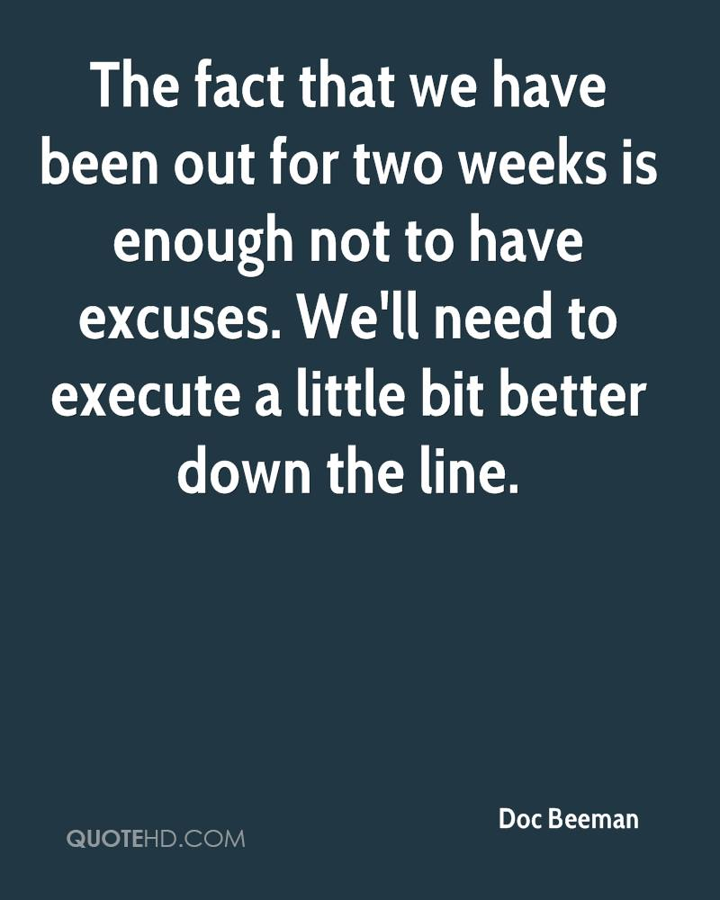 The fact that we have been out for two weeks is enough not to have excuses. We'll need to execute a little bit better down the line.