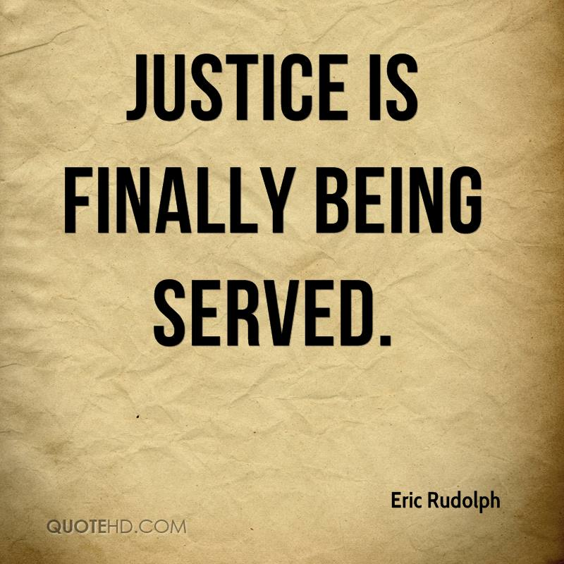 Justice Is Served Quotes, Quotations & Sayings 2018