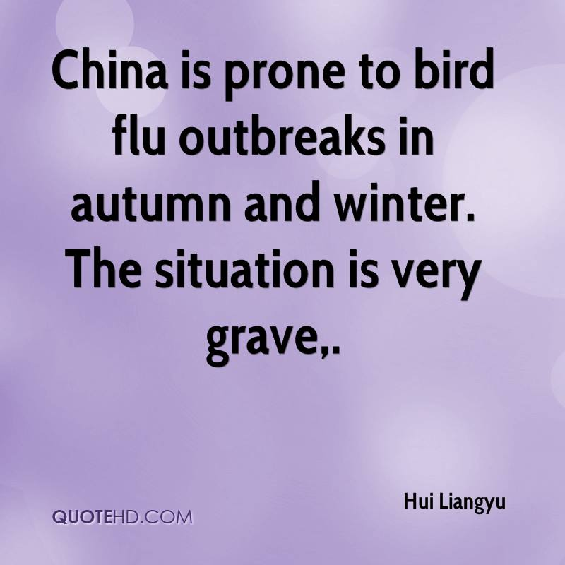 China is prone to bird flu outbreaks in autumn and winter. The situation is very grave.