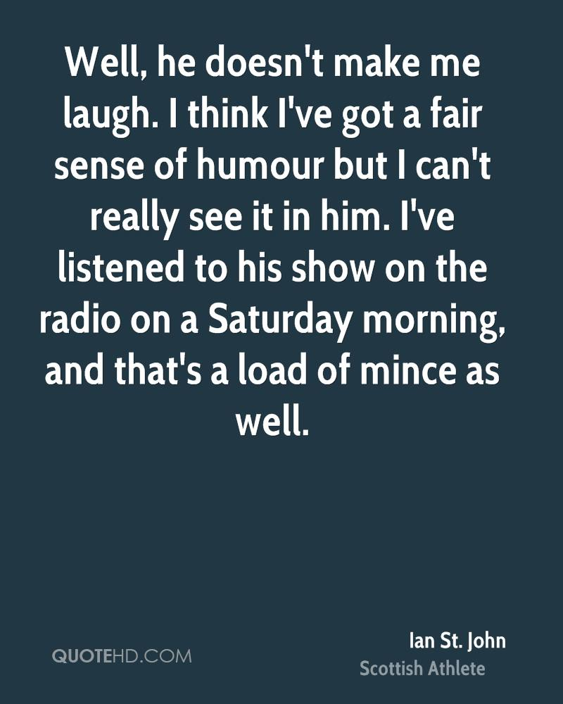 Laugh Quotes: Ian St. John Quotes