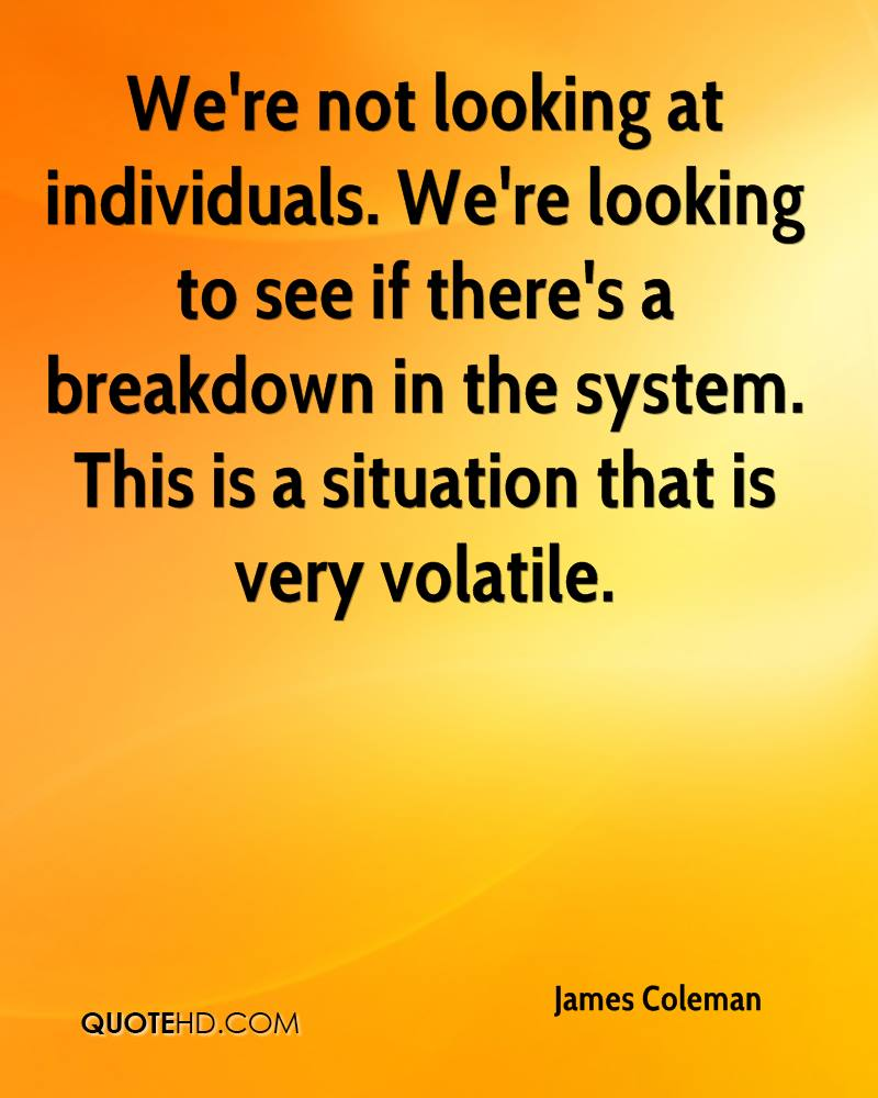 We're not looking at individuals. We're looking to see if there's a breakdown in the system. This is a situation that is very volatile.