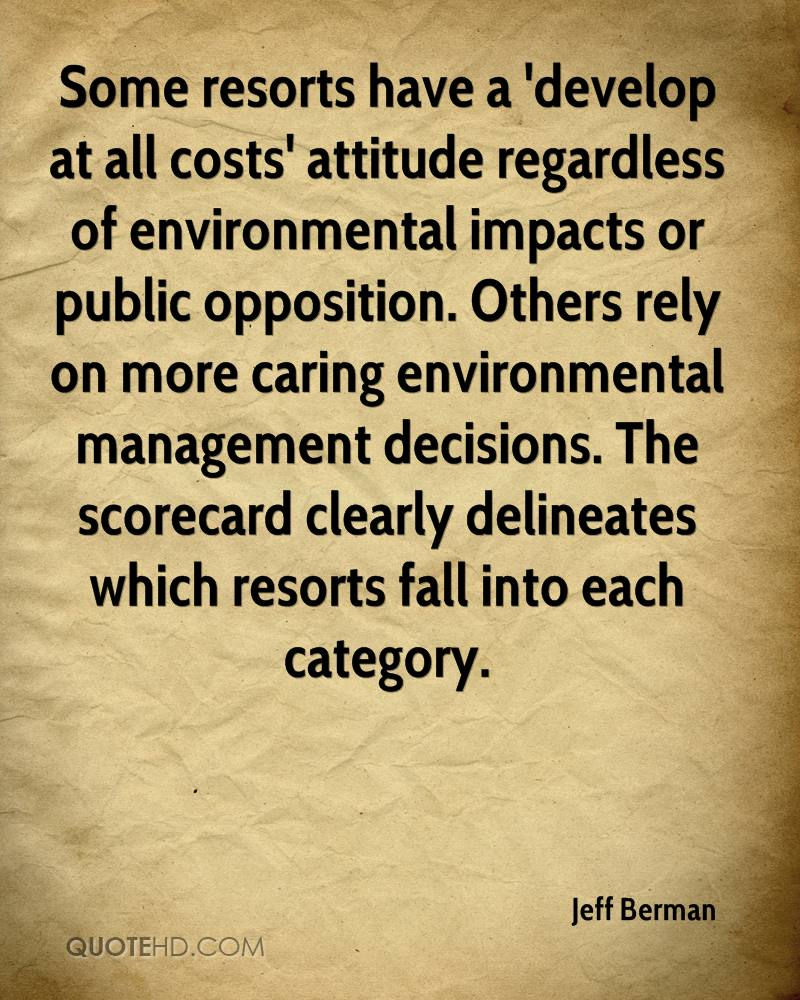 Some resorts have a 'develop at all costs' attitude regardless of environmental impacts or public opposition. Others rely on more caring environmental management decisions. The scorecard clearly delineates which resorts fall into each category.