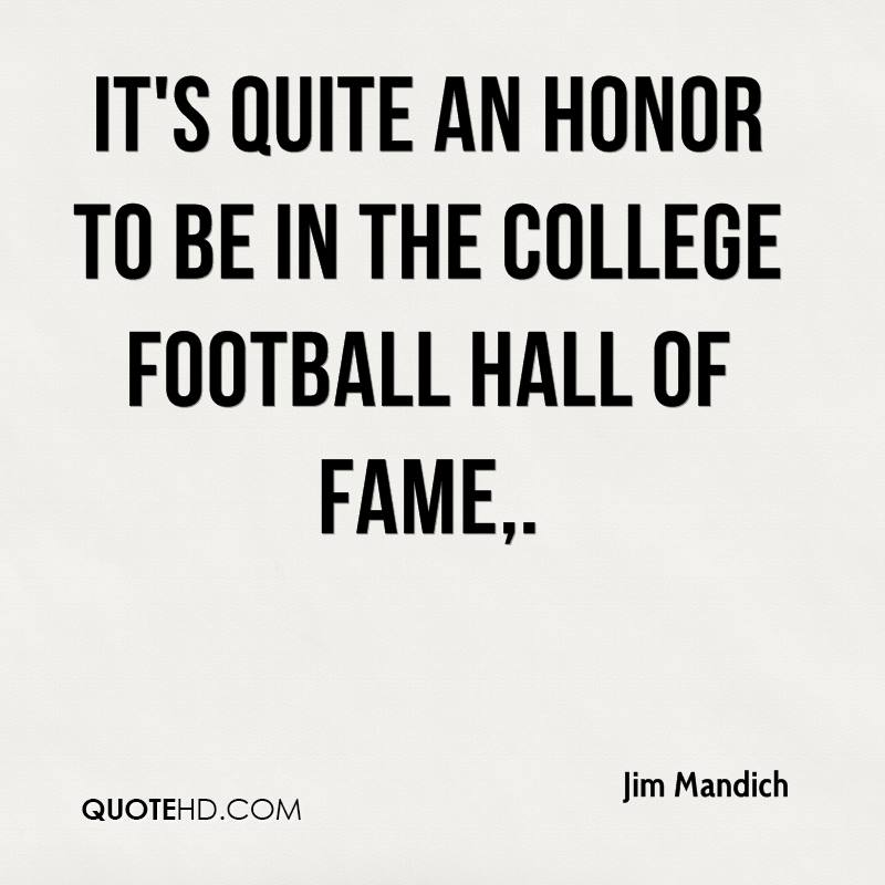 It's quite an honor to be in the College Football Hall of Fame.