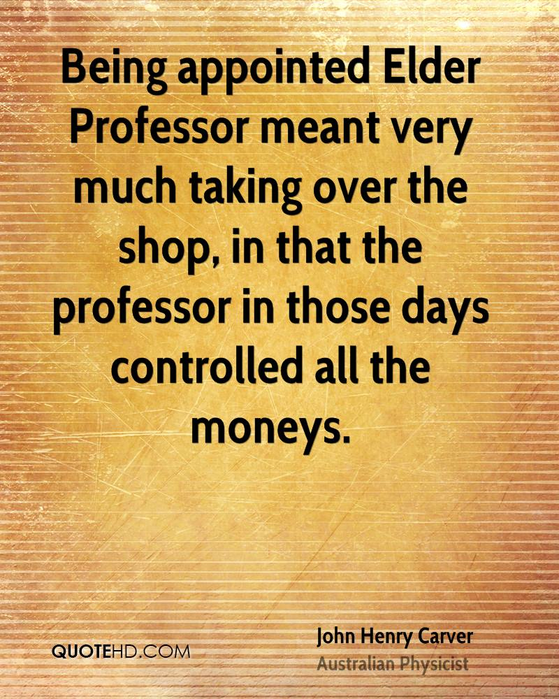 Being appointed Elder Professor meant very much taking over the shop, in that the professor in those days controlled all the moneys.