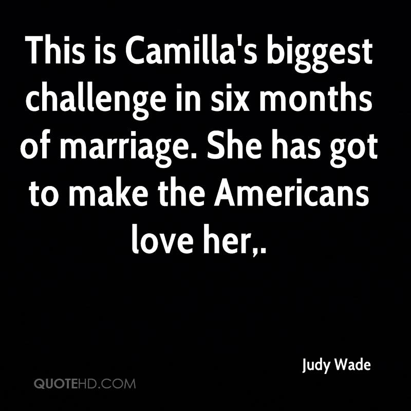 This is Camilla's biggest challenge in six months of marriage. She has got to make the Americans love her.