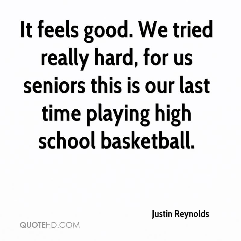 It feels good. We tried really hard, for us seniors this is our last time playing high school basketball.