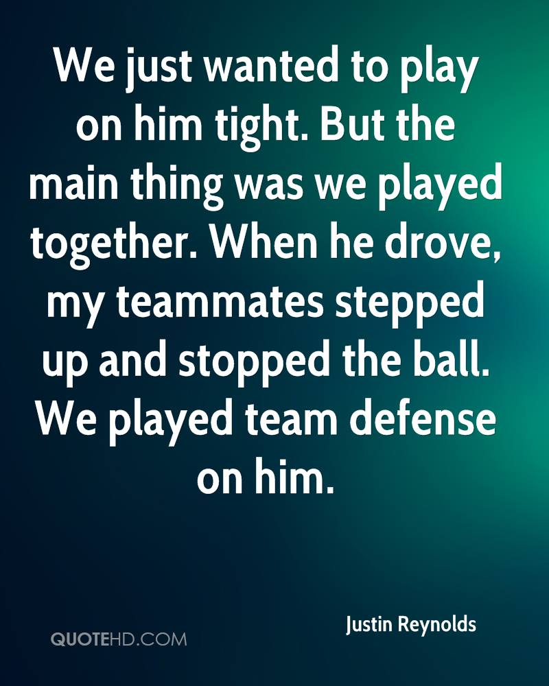 We just wanted to play on him tight. But the main thing was we played together. When he drove, my teammates stepped up and stopped the ball. We played team defense on him.