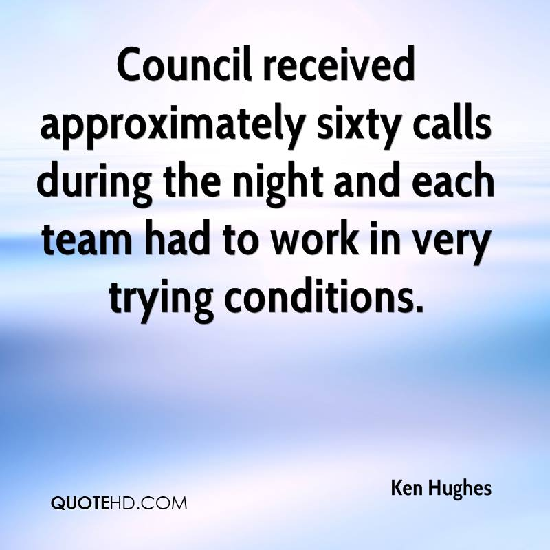 Council received approximately sixty calls during the night and each team had to work in very trying conditions.