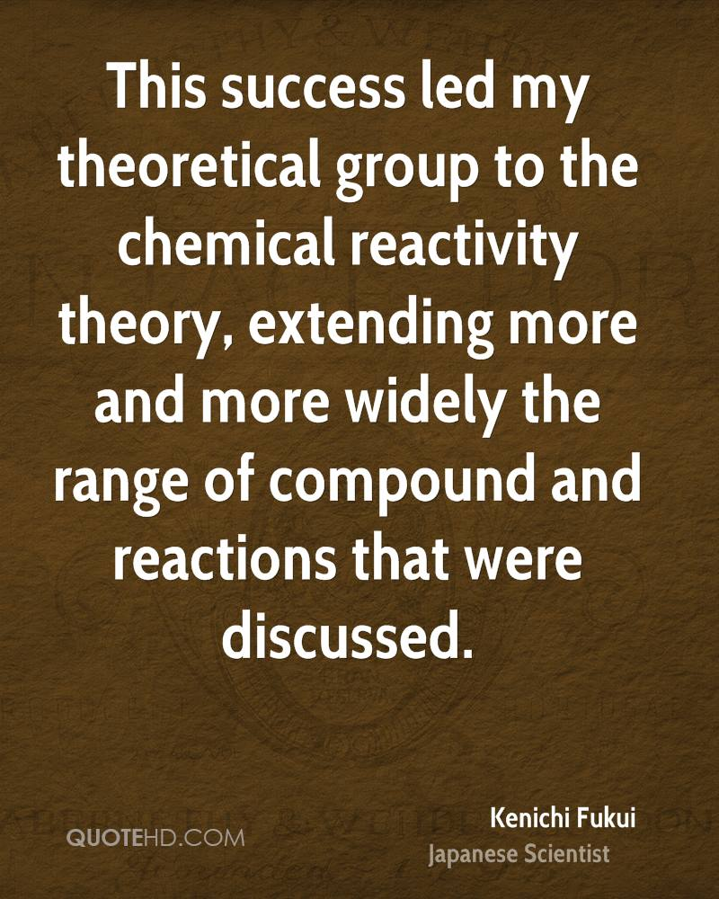 This success led my theoretical group to the chemical reactivity theory, extending more and more widely the range of compound and reactions that were discussed.