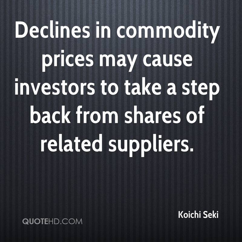 Declines in commodity prices may cause investors to take a step back from shares of related suppliers.