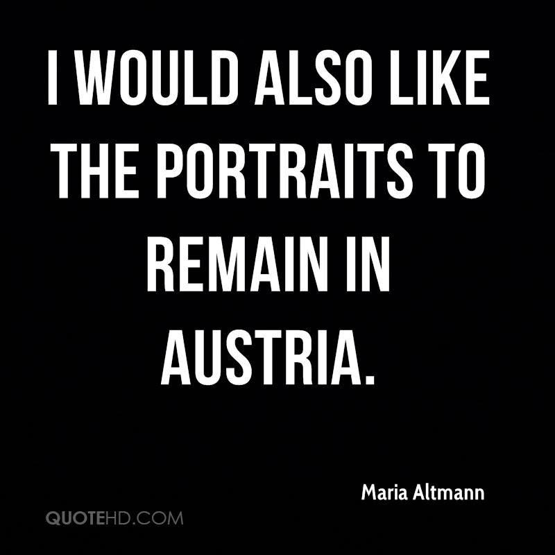 I would also like the portraits to remain in Austria.