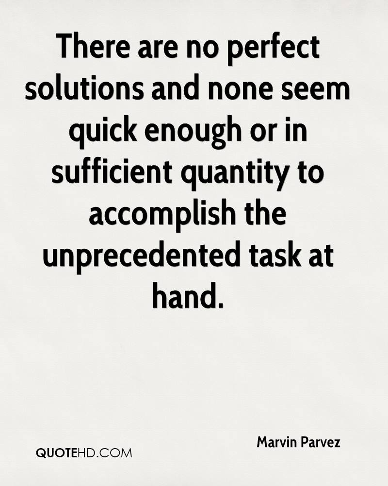There are no perfect solutions and none seem quick enough or in sufficient quantity to accomplish the unprecedented task at hand.
