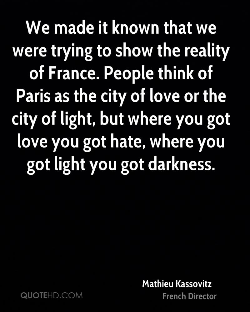 We Made It Quotes Mathieu Kassovitz Quotes  Quotehd