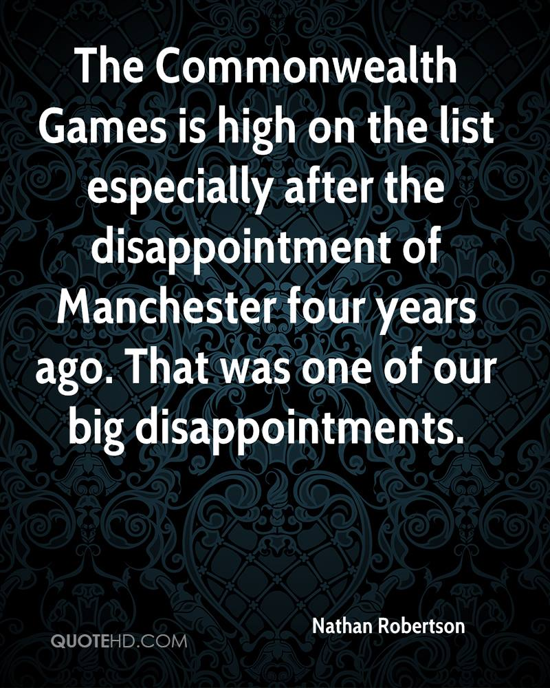 The Commonwealth Games is high on the list especially after the disappointment of Manchester four years ago. That was one of our big disappointments.