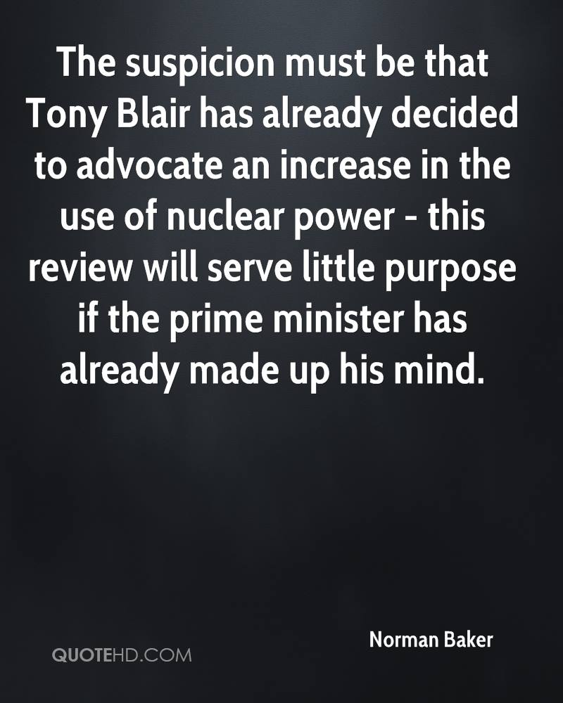 The suspicion must be that Tony Blair has already decided to advocate an increase in the use of nuclear power - this review will serve little purpose if the prime minister has already made up his mind.