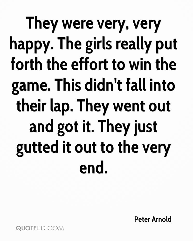 They were very, very happy. The girls really put forth the effort to win the game. This didn't fall into their lap. They went out and got it. They just gutted it out to the very end.