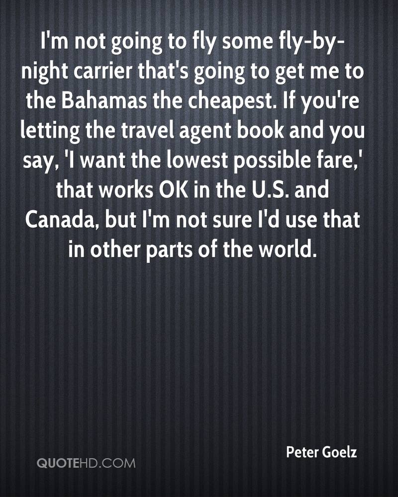 Im Not Going To Fly Some By Night Carrier Thats
