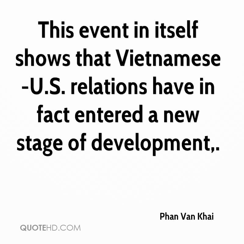 This event in itself shows that Vietnamese-U.S. relations have in fact entered a new stage of development.