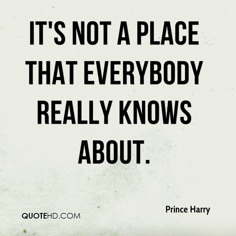 It's not a place that everybody really knows about.