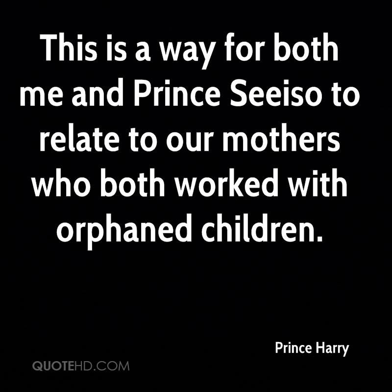 This is a way for both me and Prince Seeiso to relate to our mothers who both worked with orphaned children.